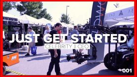 Celebrity CEO – The Rise To Fame – Episode 001 : JUST GET STARTED